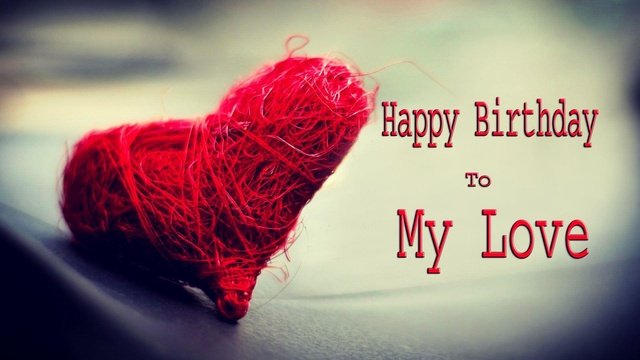 Happy-Birthday-Wishes-to-my-love-Wallpaper